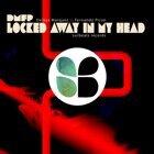 Locked Away in My Head