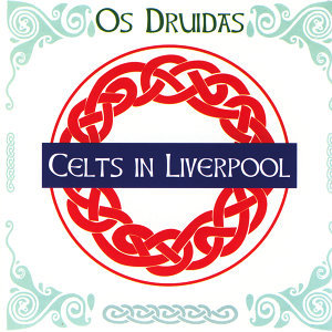 Celts In Liverpool