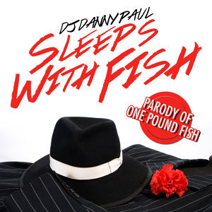 "Sleeps With Fish (Parody Of ""One Pound Fish"")"