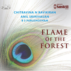Flame Of The Forest  - Chitravena Ravi Kiran & Anil Srinivasan