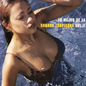 Lo Mejor De La Sonora Tropicana - Vol. II