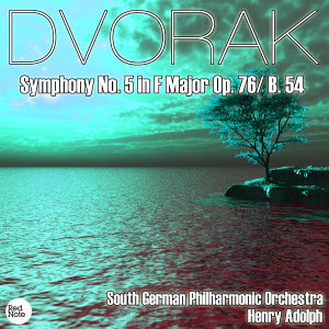 Dvorak: Symphony No. 5 in F Major Op. 76/ B. 54