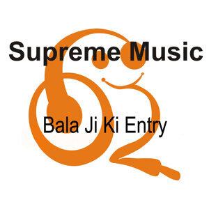 Bala Ji Ki Entry