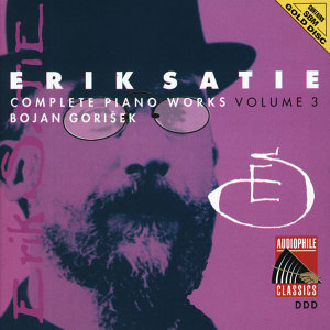 Satie: Complete Piano Works, Vol. 3