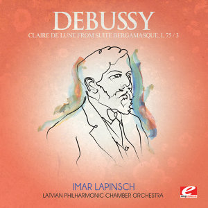 Debussy: Claire de Lune from Suite Bergamasque, L 75/3 (Digitally Remastered)