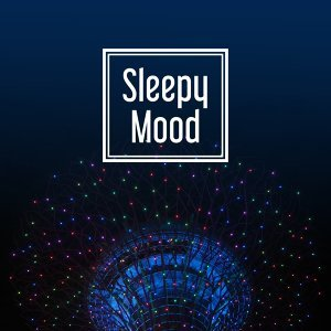 Sleepy Mood – Relaxing Music for Rest, Peaceful Sounds of Nature, Helpful for Falling Asleep, Music for Deep Sleep