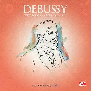 "Debussy: Suite Bergamasque No. 3, L. 75 ""Clair de lune"" (Digitally Remastered)"