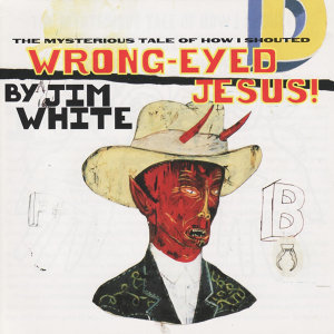 Wrong-Eyed Jesus!