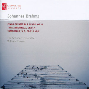 Brahms: Piano Quintet in F Minor, Three Intermezzi & Intermezzo No. 2 in A Major