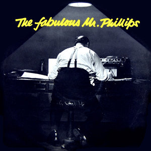 The Fabulous Mr Phillips