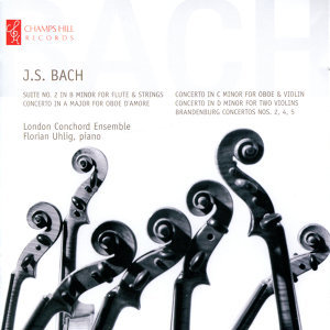Bach: Suite No. 2 in B Minor, Concerto in A Major, Concerto in C Minor, Concerto in D Minor, Brandenburg Concertos No. 2, 3 & 4