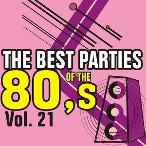 Best Parties of the 80's Vol. 21