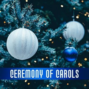 Ceremony of Carols – The Most Beautiful Christmas Carols, Traditional Songs, White Christmas, Falling Snow, Magic Star, Christmas Atmosphere