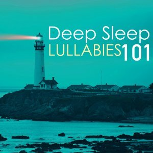 Deep Sleep Lullabies 101 - Improve Sleeping Pattern, Best Sleep Spa Songs Collection