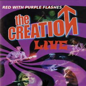 Red With Purple Flashes - The Creation Live