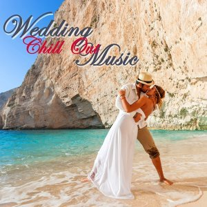 Wedding Chill Out Music – Young Couple Perfect Wedding Party Songs