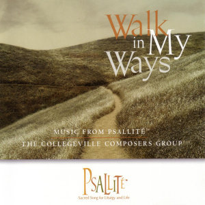 Walk In My Ways: Music from Psallité