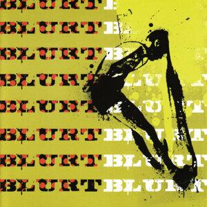 Blurt + Singles