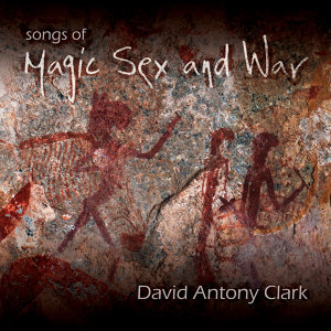 Songs of Magic Sex and War