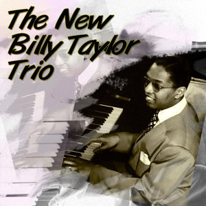 The New Billy Taylor Trio