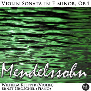 Mendelssohn: Violin Sonata in F minor, Op.4