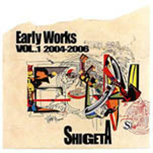 EARLY WORKS VOL.1 2004/2006