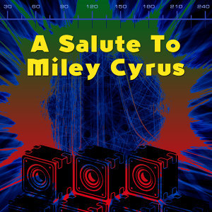 A Salute To Miley Cyrus