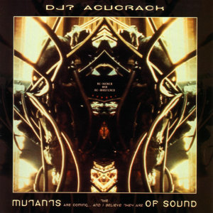 The Mutants Are Coming... And I Believe They Are Of Sound