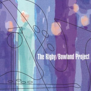 The Rigby/Bowland Project