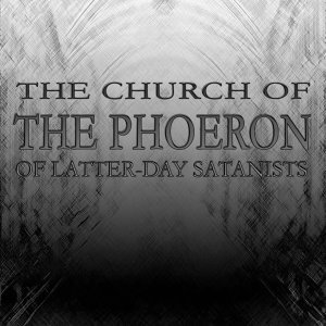 The Church of the Phoeron of Latter-Day Satanists