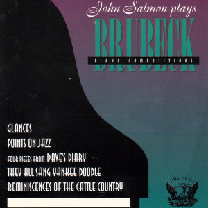 John Salmon Plays DAVE BRUBECK Piano Compositions