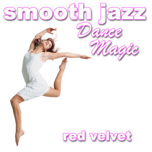 Smooth Jazz Dance Magic