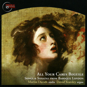 All Your Cares Beguille - Songs & Sonatas from Baroque London