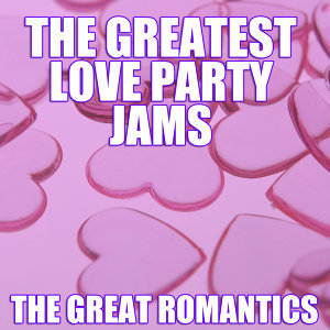 The Greatest Love Party Jams