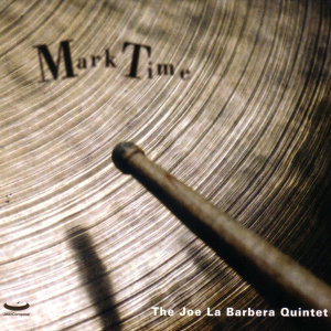 Joe LaBarbera: Mark Time