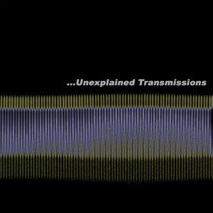 Unexplained Transmissions