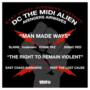 East Coast Avengers present DC the MIDI Alien : Man Made Ways b/w The Right To Remain Violent