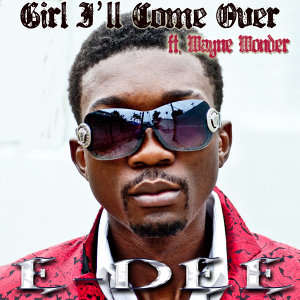 Girl I'll Come Over (feat. Wayne Wonder)