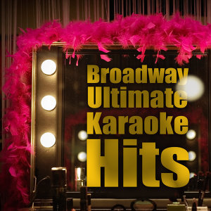 Broadway Ultimate Karaoke Hits