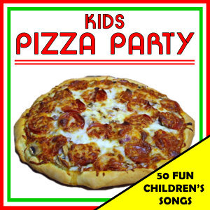 Kids Pizza Party: 50 Fun Kid's Songs
