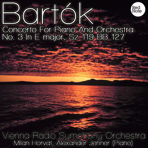 Bartok: Concerto For Piano And Orchestra No. 3 In E major, Sz 119 BB 127