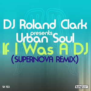 If I Was A DJ (Supernova Remix)