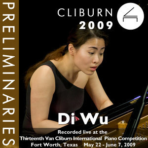 2009 Van Cliburn International Piano Competition: Preliminary Round - Di Wu