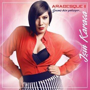 Arabesque II - Geçmiş Bize Yakışıyor
