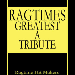 Ragtime's Greatest - A Tribute
