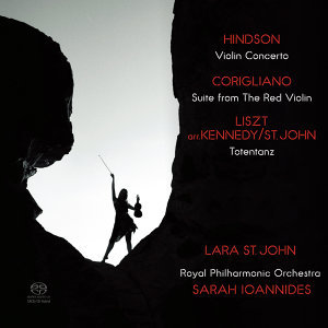 Hindson: Violin Concerto - Corigliano: Suite from The Red Violin - Liszt: Totentanz