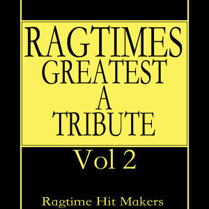 Ragtime's Greatest - A Tribute Vol. 2