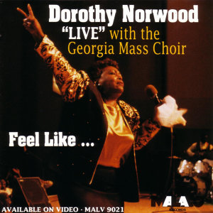 """Live"" With The Georgia Mass Choir / Feel Like..."