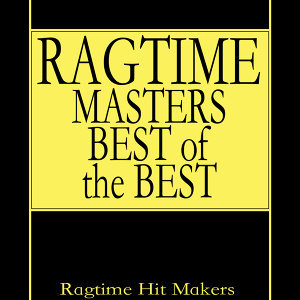 Ragtime Masters - Best of the Best