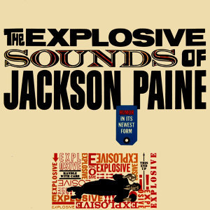The Explosive Sound Of Jackson Paine